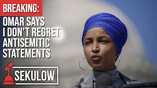 BREAKING: Omar says I Don't Regret Antisemitic Statements