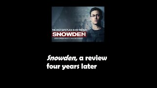 SNOWDEN - a review four years later
