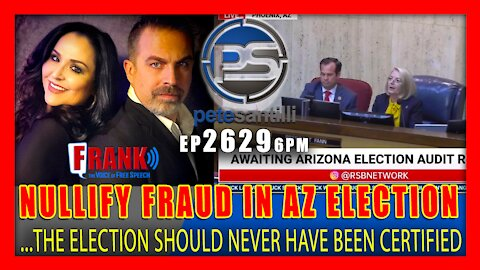 """EP 2629-6PM AZ ELECTION MUST BE """"NULLIFIED"""", WE DO NOT NEED TO DE-CERTIFY FRAUD"""