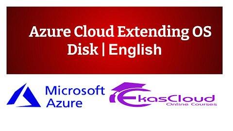#Azure Cloud Extending OS Disk   Ekascloud   English