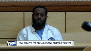 Trial delayed for Dollar General shooting suspect