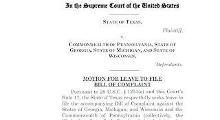Texas Asks SCOTUS to Stop Election Results in Michigan Pennsylvania, Georgia & Wisconsin