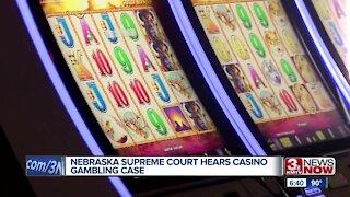 Nebraska Supreme Court hears casino gambling case