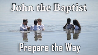 Prepare the Way John The Baptist