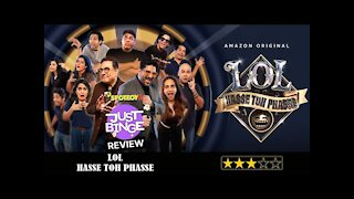 LOL Hasse Toh Phasse REVIEW   Amazon Prime   Just Binge Reviews   SpotboyE