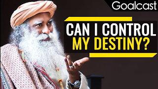Sadhguru - How to Control Your Destiny