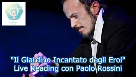 """""""Il Giardino Incantato Degli Eroi"""" con Paolo Rossini"""