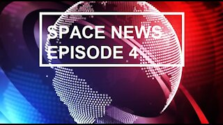 Space News Episode 4