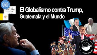 El Globalismo contra Trump, Estados Unidos y el Mundo