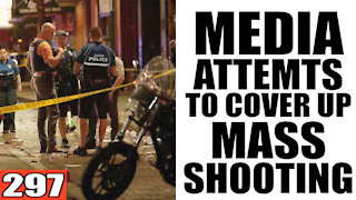 297. Media Attempts to COVER UP Mass Shooting