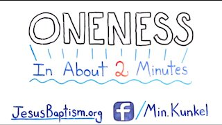 Oneness in About 2 Minutes