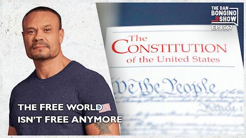 Ep. 1567 The Free World Isn't Free Anymore - The Dan Bongino Show