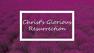 Christ's Glorious Resurrection 9