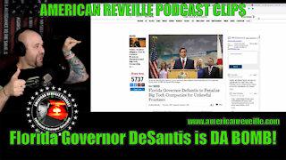 Florida Governor DeSantis is DA BOMB!