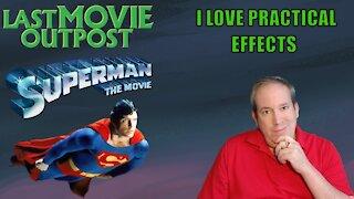 I Love Practical Effects -- Superman 1978