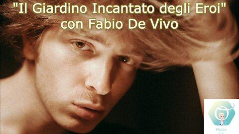"""""""Il Giardino Incantato degli Eroi"""" con Fabio De Vivo"""