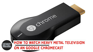 How To Watch Heavy Metal Television on Chromecast