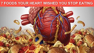 7 Foods Your Heart Wished You Would Stop Eating