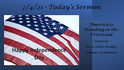 America Stands at the Crossroads - 7.4.21