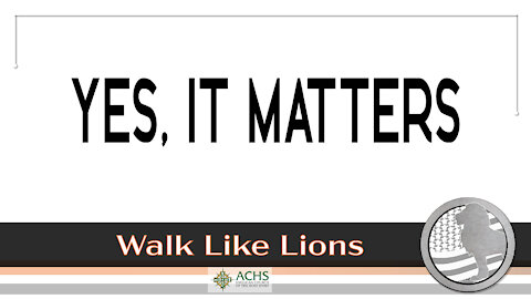 """""""Yes, It Matters"""" Walk Like Lions Christian Daily Devotion with Chappy June 2, 2021"""