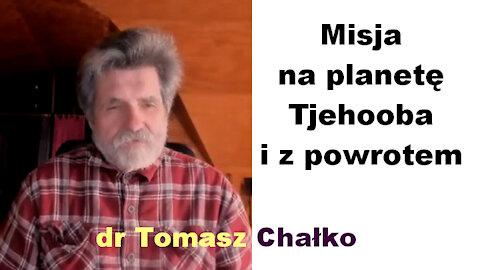 Misja na planetę Tjehooba i z powrotem - dr Tomasz Chałko