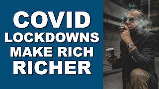COVID Lockdowns Make Rich Richer