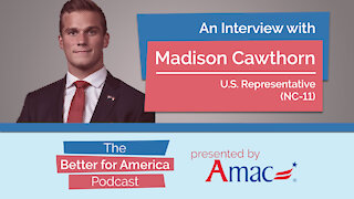 Better For America Podcast: An Interview with Madison Cawthorn