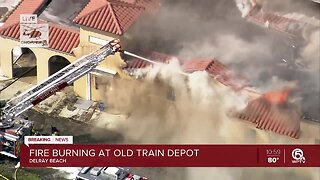 Crews battle large fire and old train depot in Delray Beach