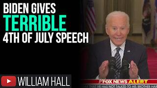 Biden Gives TERRIBLE 4th Of July Speech