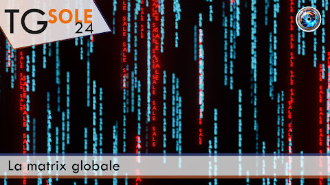 TgSole24 - 22 ottobre 2021 - La matrix globale