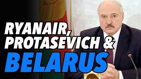 Belarus: Lukashenko, Ryanair and Raman Protasevich (Live)