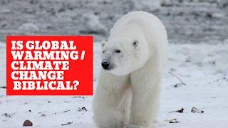 Is Global Warming Biblical?