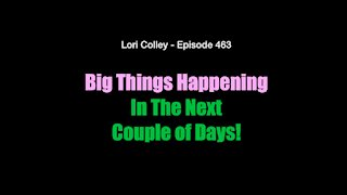 Lori Colley - Episode 463 Big Things Happening