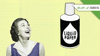 Stuff of Genius: Liquid Paper