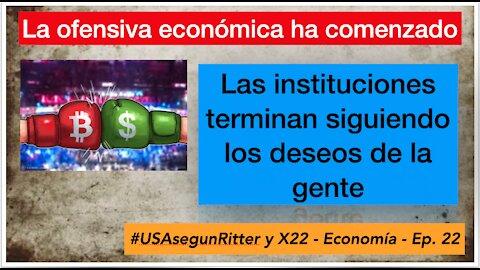 #USAsegunRitter y X22 - Economía - Ep. 22