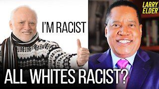 Why Do a Lot of White People Dislike White People?   Larry Elder