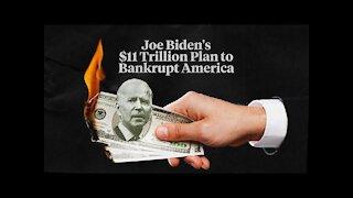 Joe Biden's $11 Trillion Plan to Bankrupt America!!