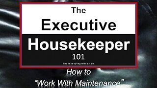 Housekeeping Training - How to Work With Maintenance~!