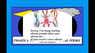 Sorry, I'm busy caring about people that care about me [Quotes and Poems]