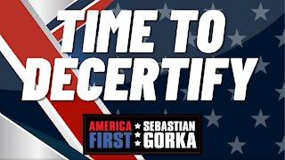 Time to decertify. Jenna Ellis with Sebastian Gorka on AMERICA First