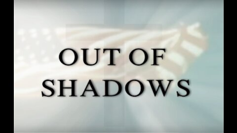 Out of Shadows: Watch, download & share