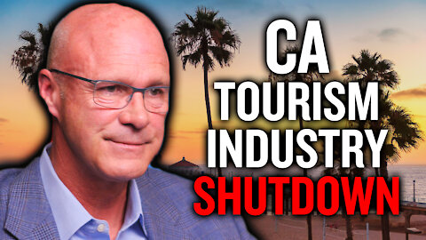 Can California's Tourism Industry Recover from State Shutdowns? | Jay Burress
