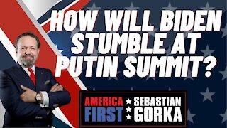 Sebastian Gorka FULL SHOW: How will Biden stumble at Putin summit?