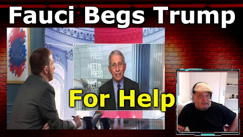 Fauci And MSM Beg Trump For Help