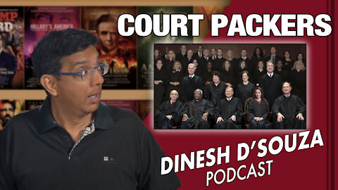 COURT PACKERS Dinesh D'Souza Podcast Ep 71