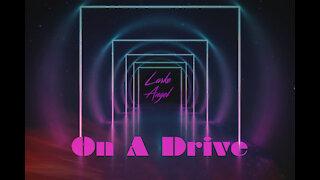 LARKE ANGEL - On A Drive (Music Video)