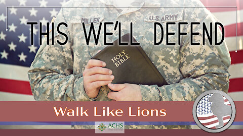 """""""This We'll Defend"""" Walk Like Lions Christian Daily Devotion with Chappy May 19, 2021"""
