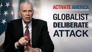Globalist Deliberate Attack