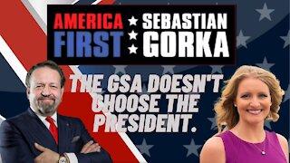 The GSA doesn't choose the President. Jenna Ellis with Sebastian Gorka on AMERICA First