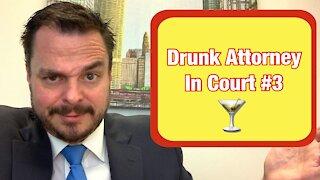 Drunk Attorney In Court #3